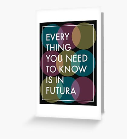 The Truth about Futura  Greeting Card