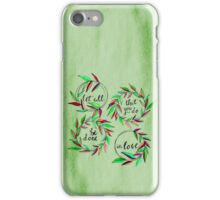 Let all that you do be done in love! iPhone Case/Skin