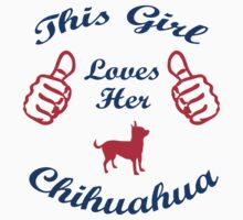 This girl loves her chihuahua T-Shirt