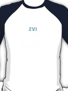Its a ZVI thing, you wouldn't understand T-Shirt