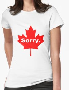 Sorry the official motto of canada geek funny nerd Womens Fitted T-Shirt