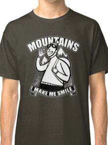 Moutntains Make Me Smile. Classic T-Shirt