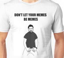 Don't Let Your Memes Be Memes Unisex T-Shirt