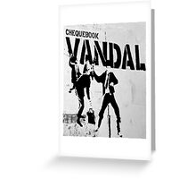 Chequebook Vandal  Greeting Card