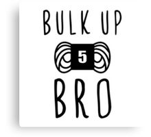 bulk up bro funny yarn knit crochet Canvas Print