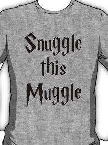 Snuggle this Muggle T-Shirt