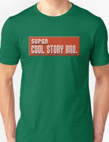 Super Cool Story Bro. T-Shirt