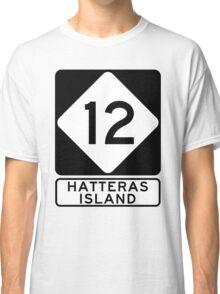 NC 12 - Hatteras Island Classic T-Shirt
