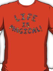 Life is Magical (miltui-color version) T-Shirt