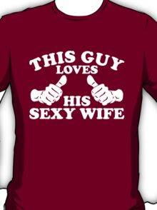 This Guy Loves His Sexy Wife T-Shirt