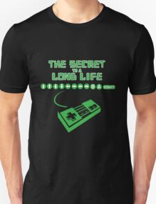 The Secret To A Long Life... T-Shirt
