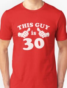 This Guy is 30 Unisex T-Shirt