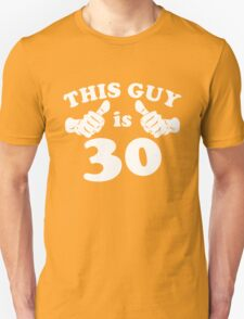 This Guy is 30 T-Shirt