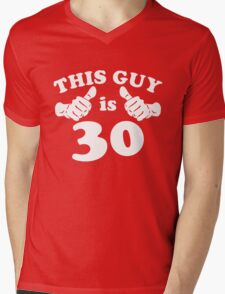 This Guy is 30 Mens V-Neck T-Shirt