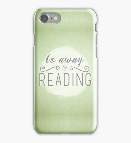 go away i'm reading (green) iPhone Case/Skin