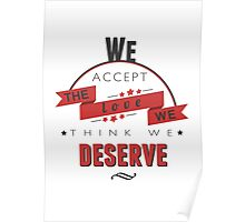 """We Accept The Love We Think We Deserve"" typography Poster"