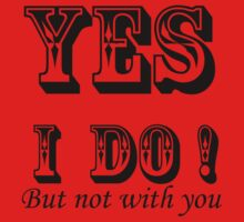yes i do ! by Amalia Iuliana Chitulescu