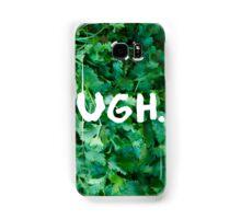 Ugh. Samsung Galaxy Case/Skin