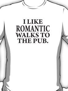 Romantic walks to..... T-Shirt
