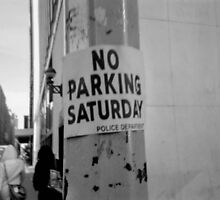 No Parking Saturday by aaartandphoto
