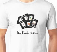 Ned Cludeo - The Weapons Unisex T-Shirt