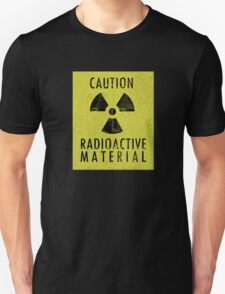 Caution - Radioactive Material T-Shirt