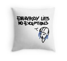 Chloe's Decal - Everybody Lies Throw Pillow