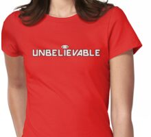 Unbelievable Womens Fitted T-Shirt
