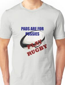 Pads are for Pussies Unisex T-Shirt