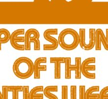 Super Sounds of the 70's Weekend (Orange) Sticker