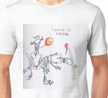 talking to ourselves Unisex T-Shirt