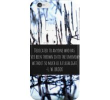 Dedicated to those left in the unknown iPhone Case/Skin