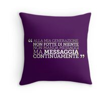 La mia generazione Throw Pillow