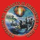 Rebellion To Tyrants Is Obedience To God: Gold Text by Vicktorya Stone