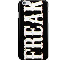 FREAK  iPhone Case/Skin