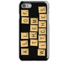 All Of Them Witches! iPhone Case/Skin