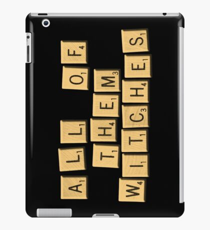 All Of Them Witches! iPad Case/Skin