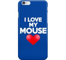I love my mouse iPhone Case/Skin