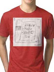 Ted has relationship troubles Tri-blend T-Shirt