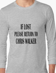 If Lost, Return to Chris Walker. Long Sleeve T-Shirt