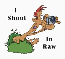 I Shoot In Raw by EagleHunter