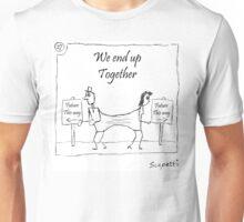 We End Up Together Unisex T-Shirt