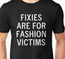 FIXIES ARE FOR FASHION VICTIMS Unisex T-Shirt