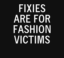 FIXIES ARE FOR FASHION VICTIMS T-Shirt