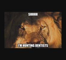 Shhh - I'm hunting dentists by Kivestra