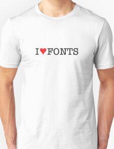 I Love Fonts T-Shirt