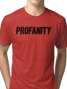 Profanity Shirt | Black Ink Tri-blend T-Shirt