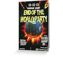 Vortex Club - End of the World Vortex Club Poster  Greeting Card