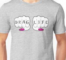DRAG LIFE! Unisex T-Shirt