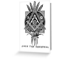 """Since Time Immemorial"" Masonic shirt Greeting Card"